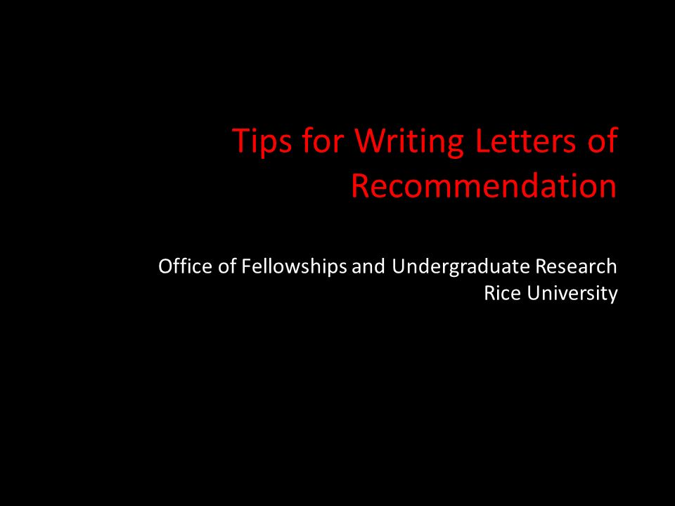 tips for writing letters of recommendation office of fellowships, Presentation templates