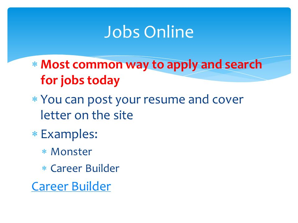 32 most common way to apply and search for jobs today you can post your resume and cover letter on the site examples monster career builder - Cover Letter Career Builder