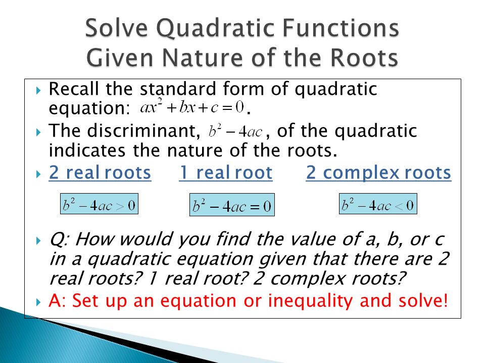  Recall the standard form of quadratic equation:.