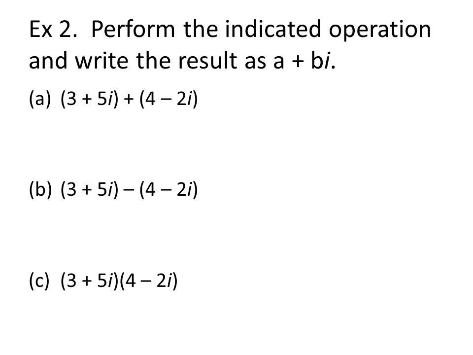 Sec 3.4 & Sec 3.5 Complex Numbers & Complex Zeros Objectives: To ...