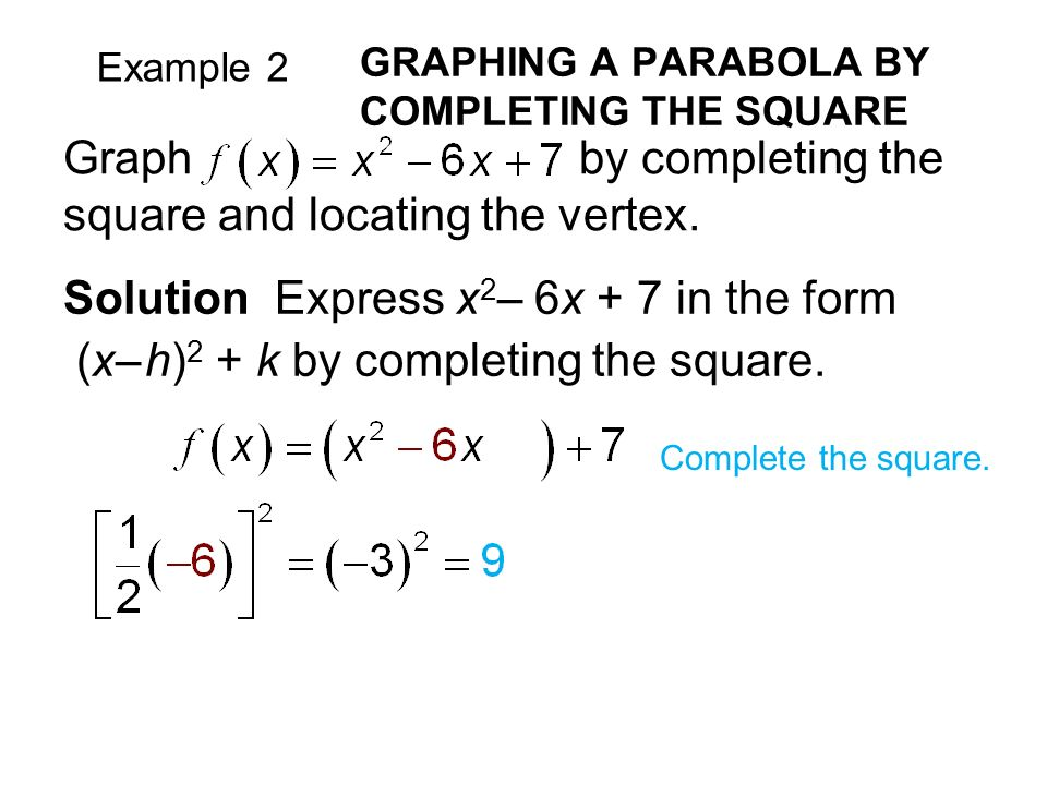 Graph quadratic equations complete the square to graph quadratic example 2 graphing a parabola by completing the square solution express x 2 6x ccuart Image collections