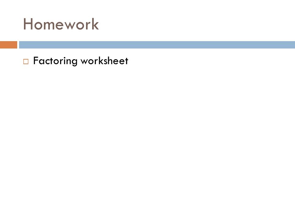Homework  Factoring worksheet