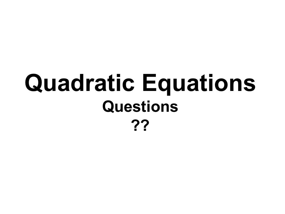 Quadratic Equations Questions