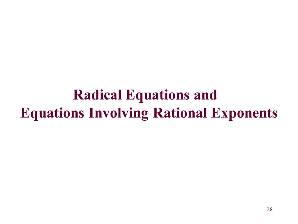28 Radical Equations and Equations Involving Rational Exponents
