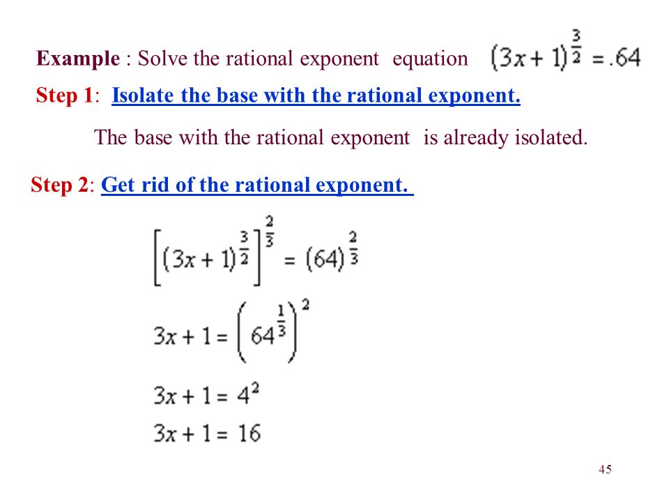 45 Example : Solve the rational exponent equation.
