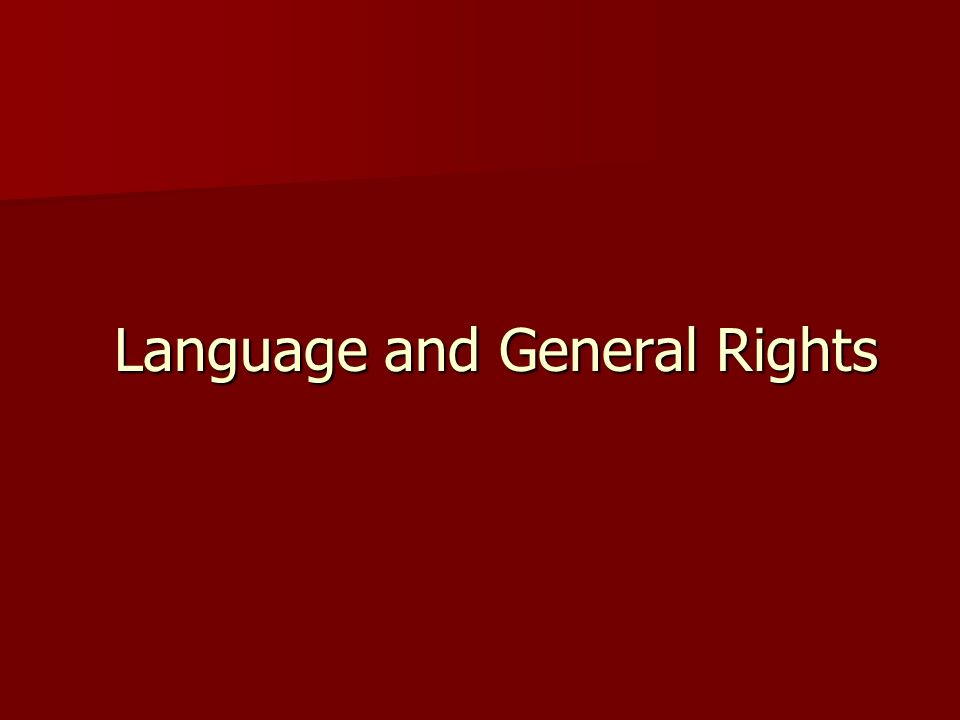 Language and General Rights