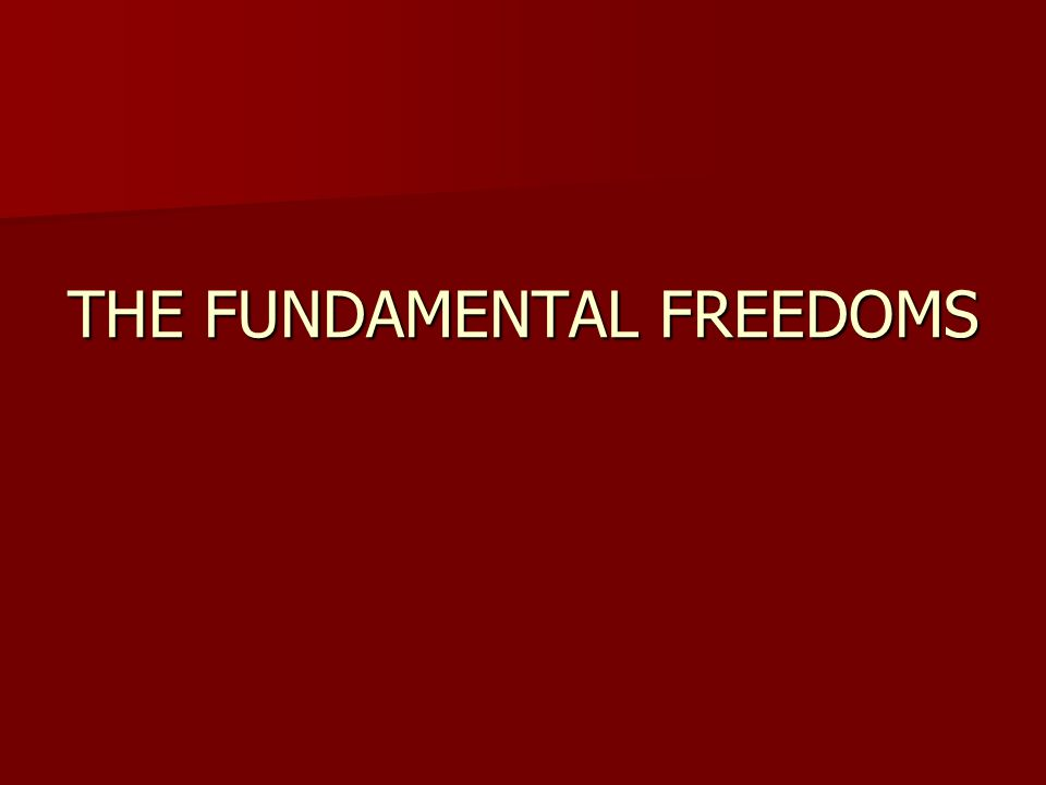 THE FUNDAMENTAL FREEDOMS