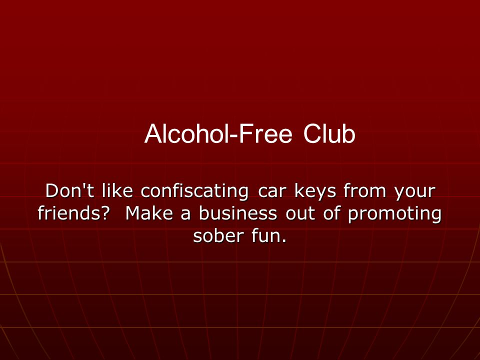 Don t like confiscating car keys from your friends.