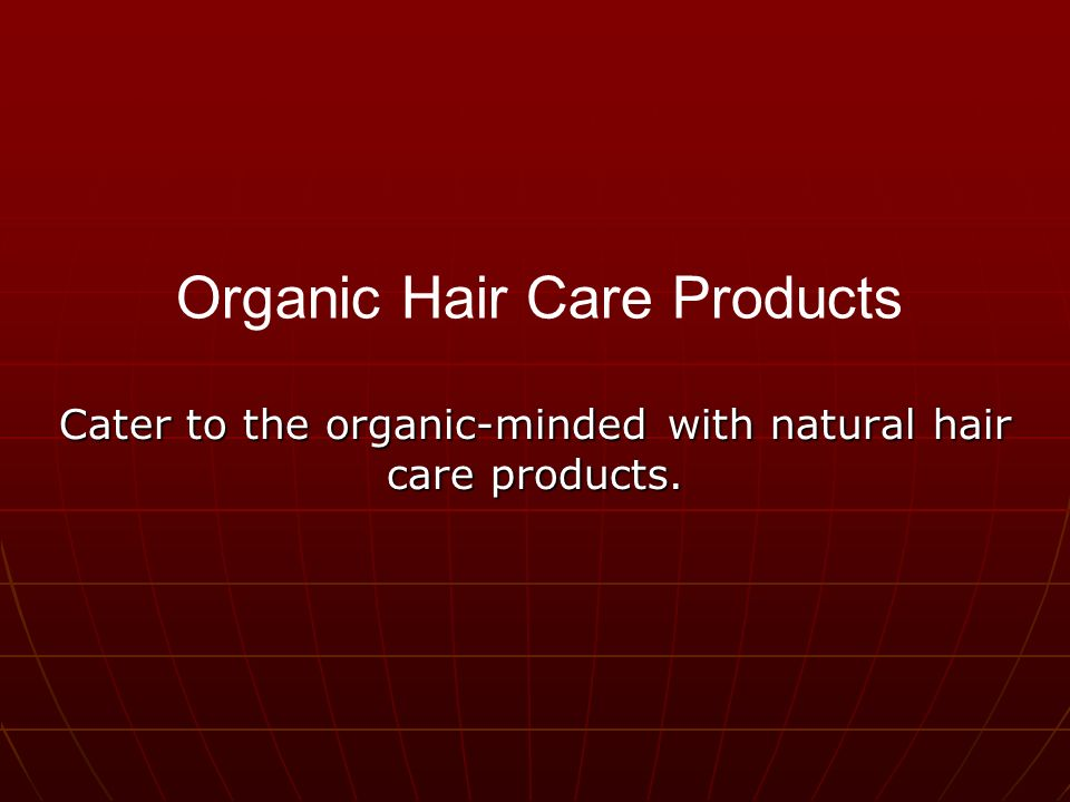 Cater to the organic-minded with natural hair care products. Organic Hair Care Products