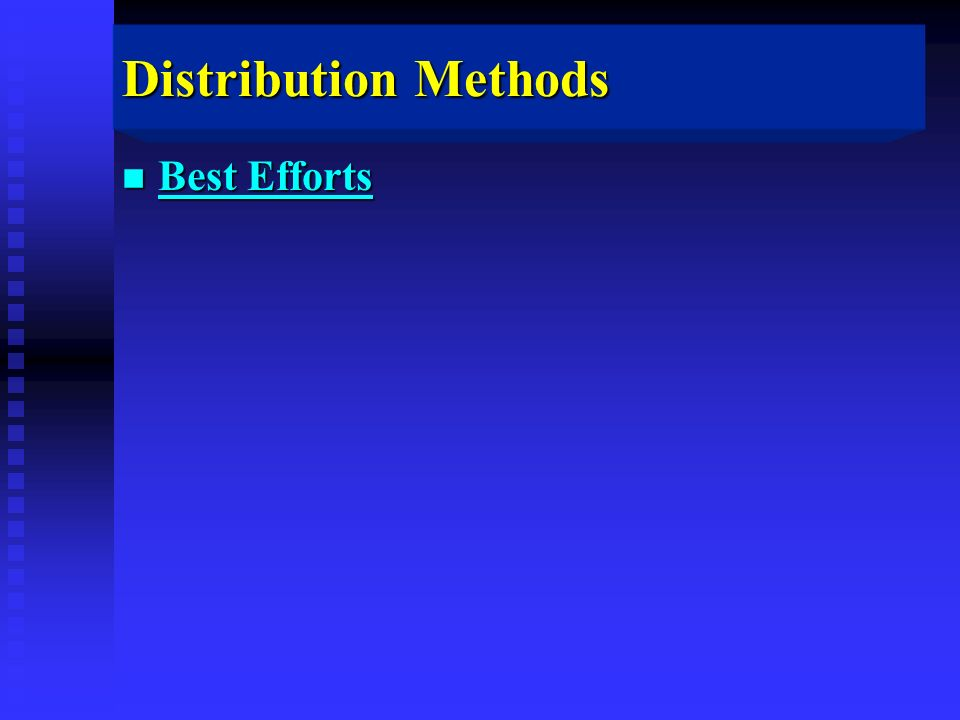 Distribution Methods n Best Efforts
