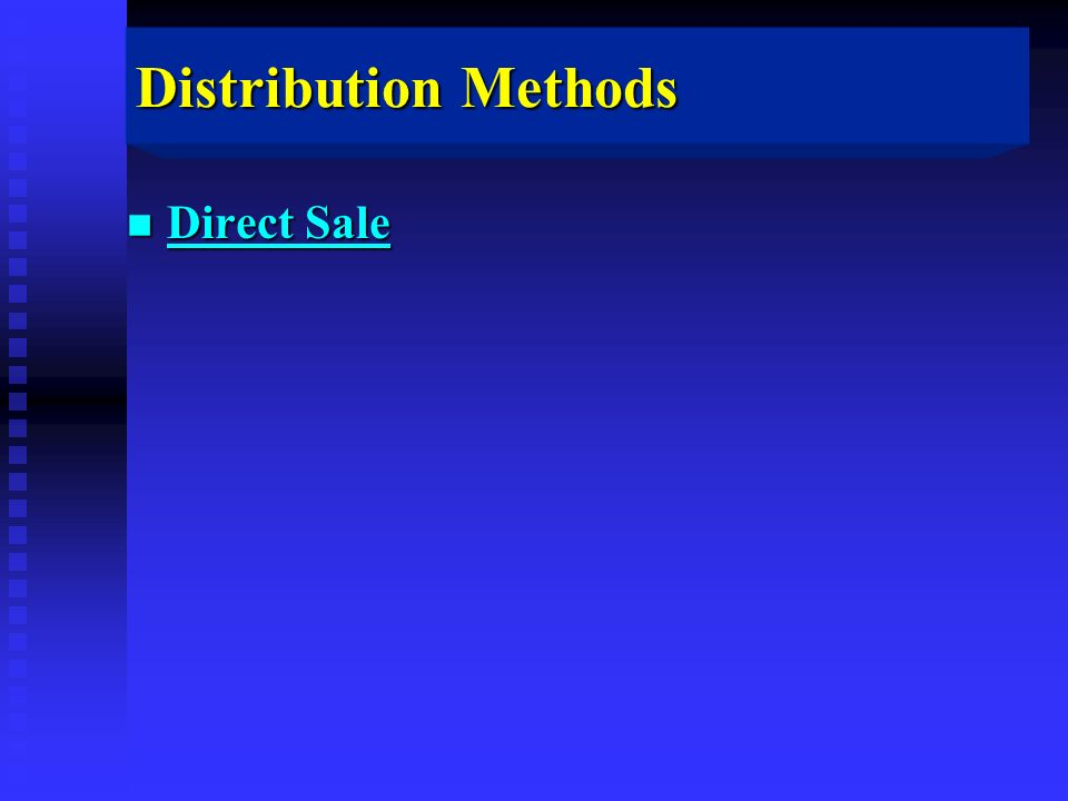 Distribution Methods n Direct Sale
