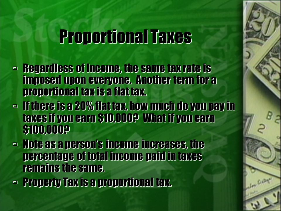 Types of Taxes  Taxes are classified according to the ay in which the tax burden changes as income changes.