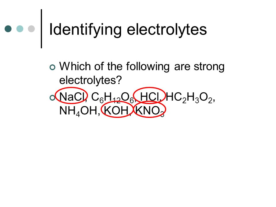Identifying electrolytes Which of the following are strong electrolytes.