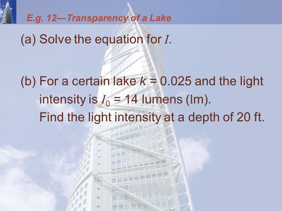 E.g. 12—Transparency of a Lake (a)Solve the equation for I.