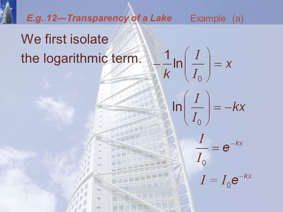 E.g. 12—Transparency of a Lake We first isolate the logarithmic term. Example (a)