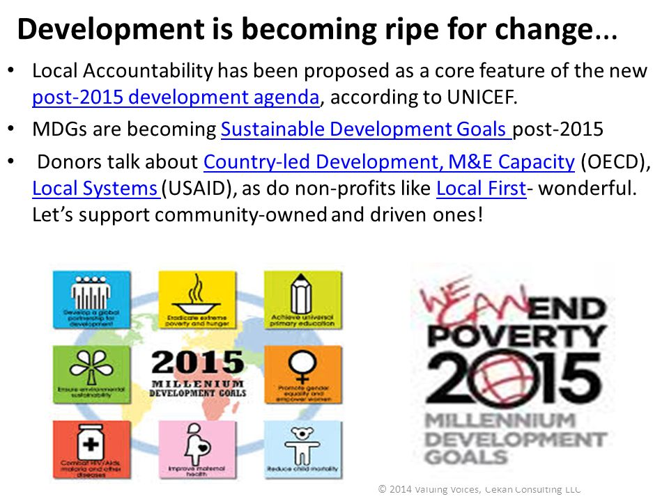 Development is becoming ripe for change … Local Accountability has been proposed as a core feature of the new post-2015 development agenda, according to UNICEF.