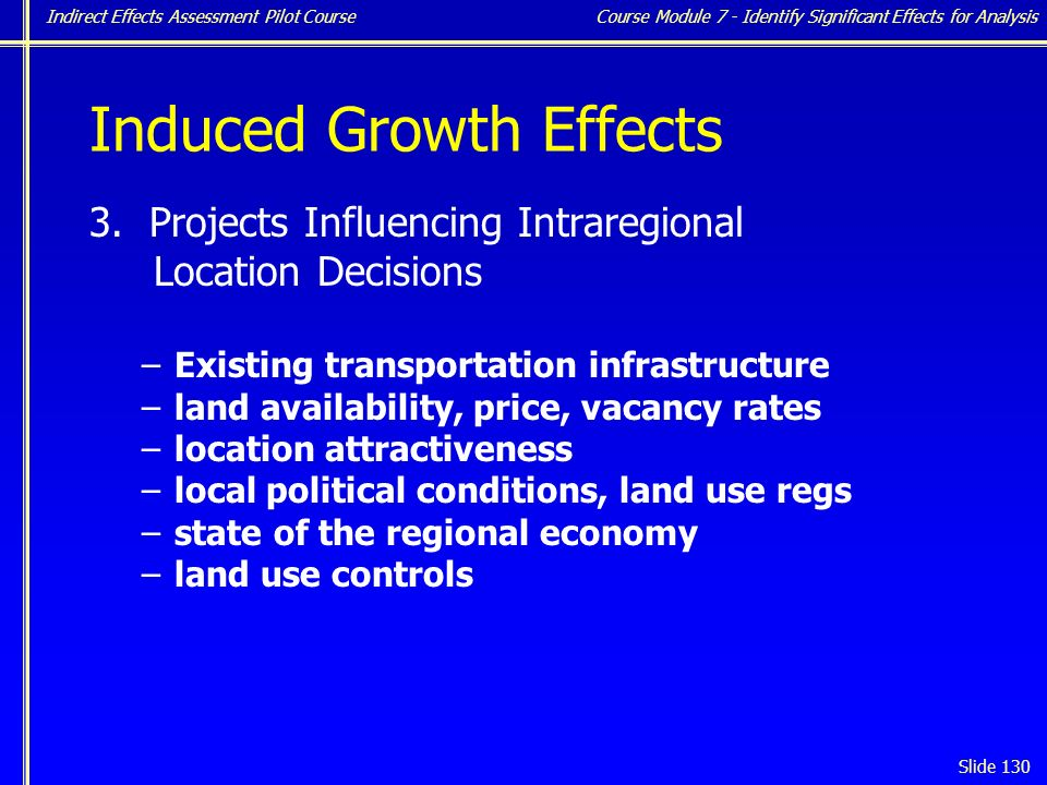 Indirect Effects Assessment Pilot Course Slide 130 Induced Growth Effects 3.