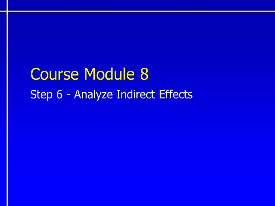 Course Module 8 Step 6 - Analyze Indirect Effects
