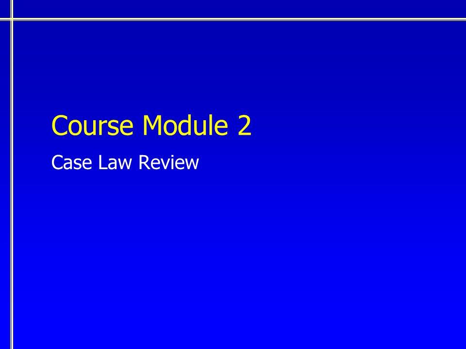 Course Module 2 Case Law Review