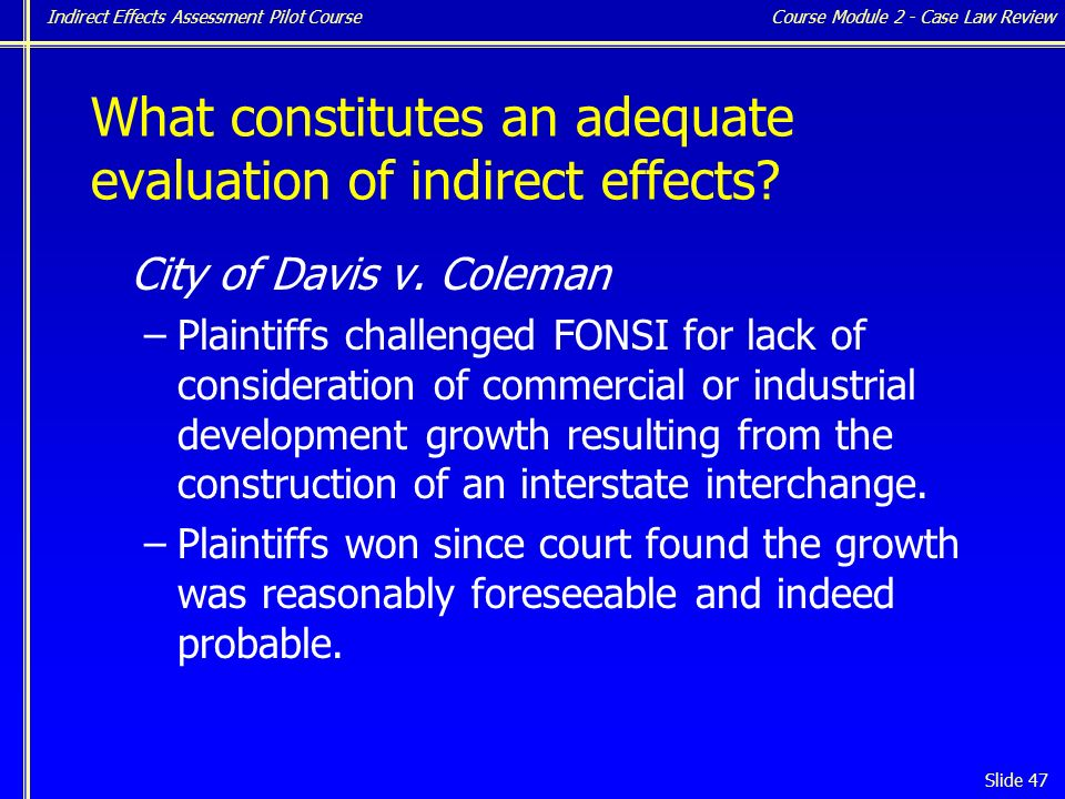 Indirect Effects Assessment Pilot Course Slide 47 City of Davis v.