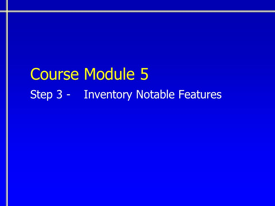 Course Module 5 Step 3 - Inventory Notable Features
