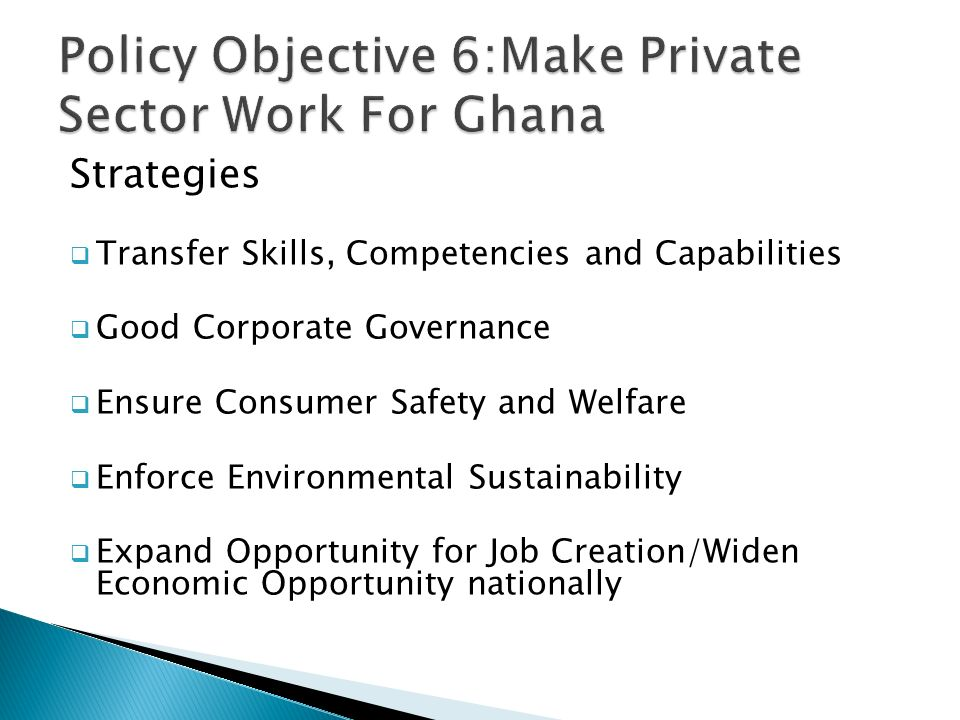 Strategies  Transfer Skills, Competencies and Capabilities  Good Corporate Governance  Ensure Consumer Safety and Welfare  Enforce Environmental Sustainability  Expand Opportunity for Job Creation/Widen Economic Opportunity nationally