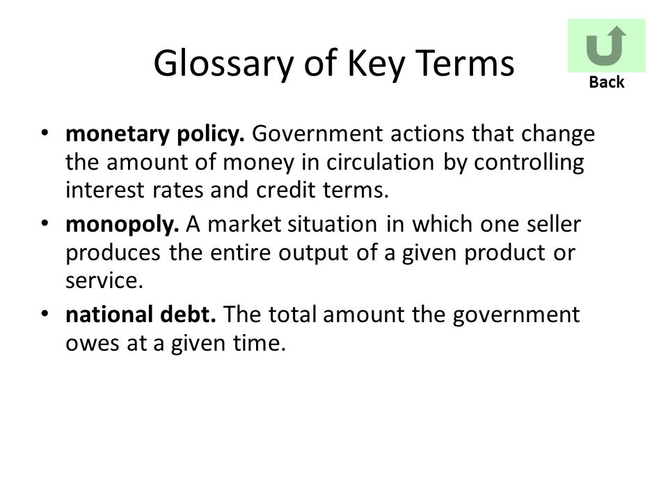 Glossary of Key Terms monetary policy.