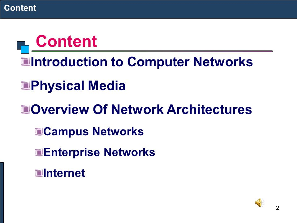 2 Content Introduction to Computer Networks Physical Media Overview Of Network Architectures Campus Networks Enterprise Networks Internet