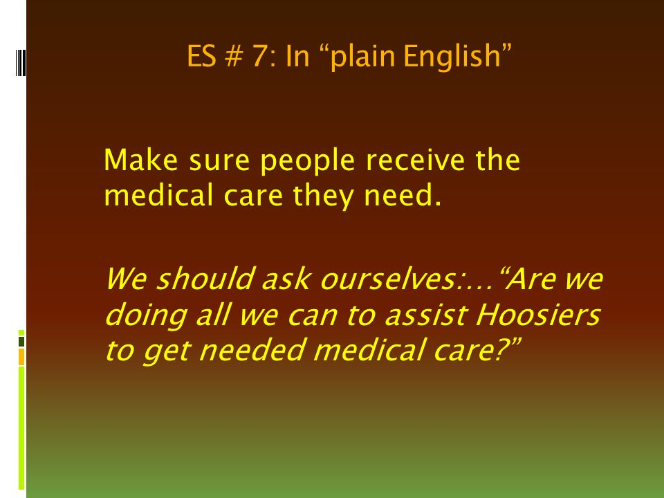 ES # 7: In plain English Make sure people receive the medical care they need.