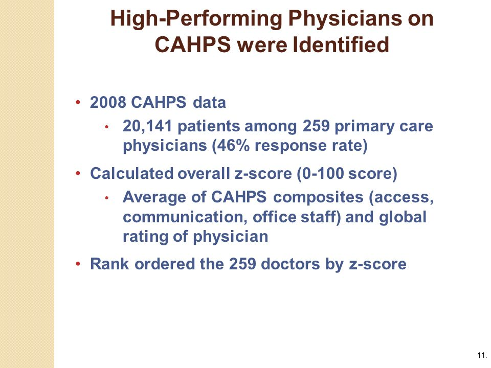 11. High-Performing Physicians on CAHPS were Identified 2008 CAHPS data.