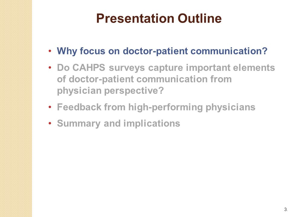 3. Presentation Outline. Why focus on doctor-patient communication.