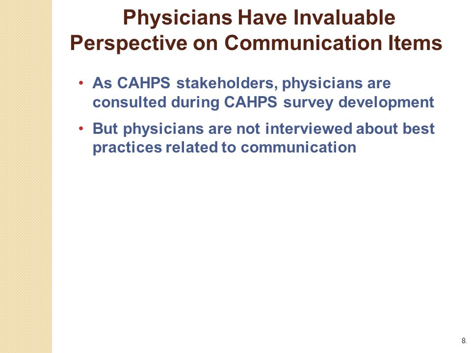 8. Physicians Have Invaluable Perspective on Communication Items.