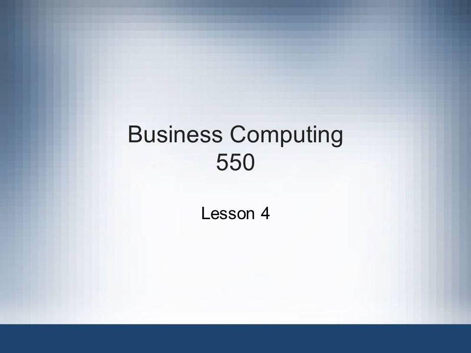 Business Computing 550 Lesson 4
