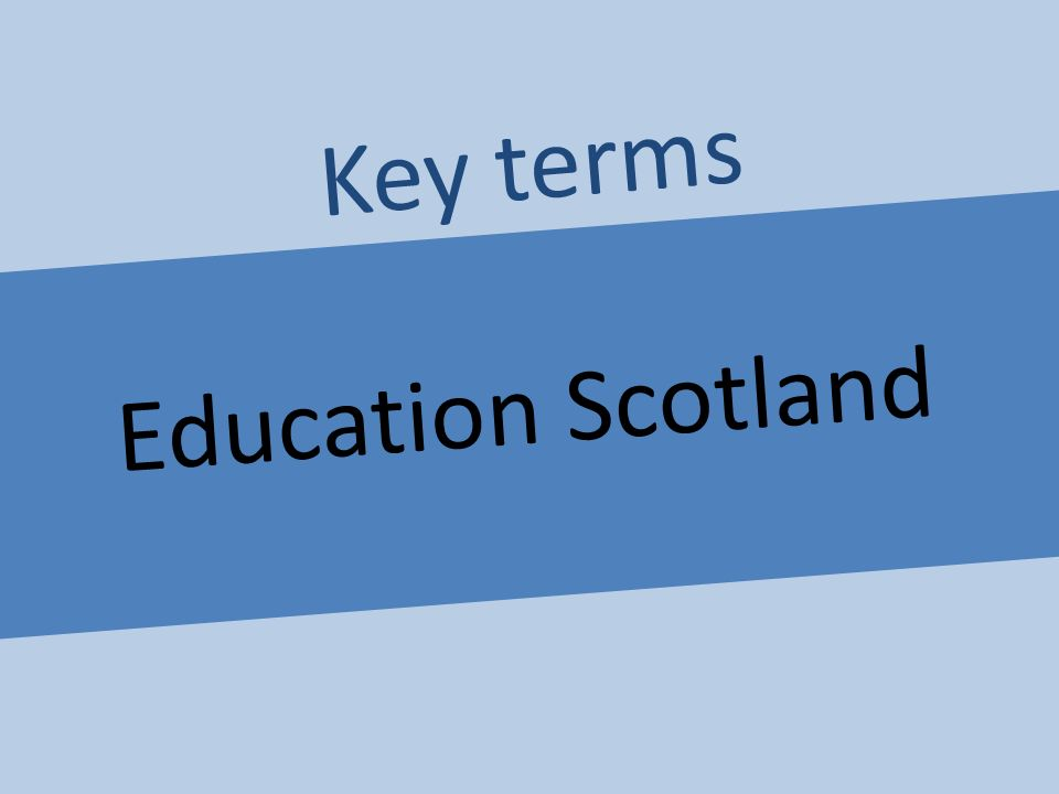 Education Scotland Key terms