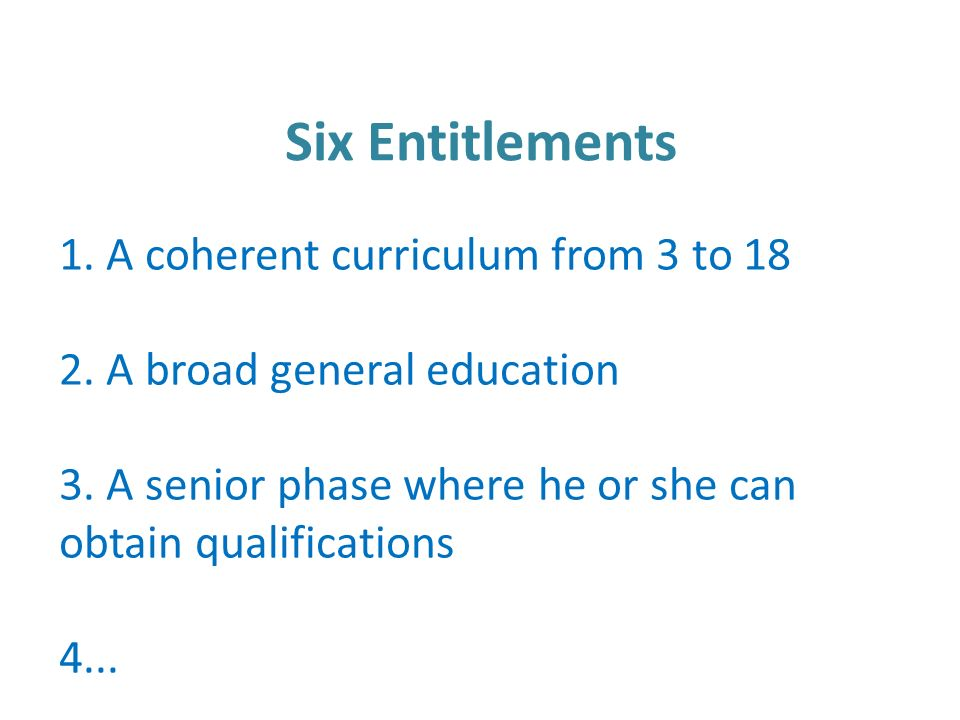 Six Entitlements 1. A coherent curriculum from 3 to