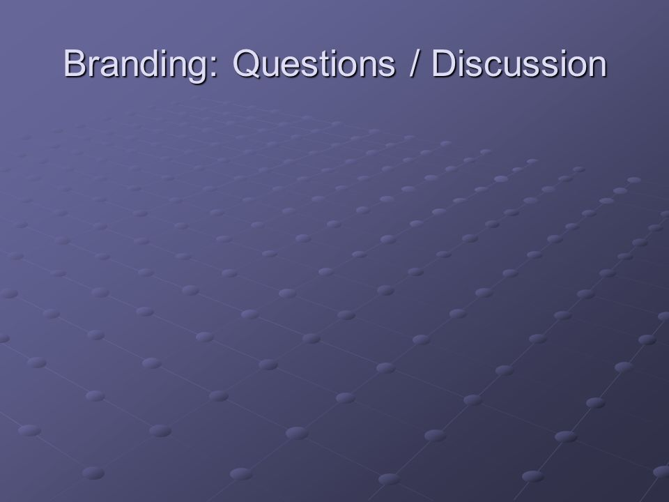 Branding: Questions / Discussion