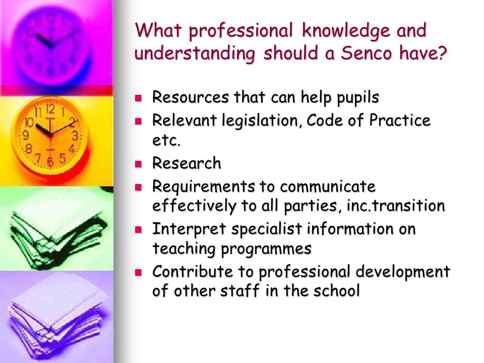 What professional knowledge and understanding should a Senco have.