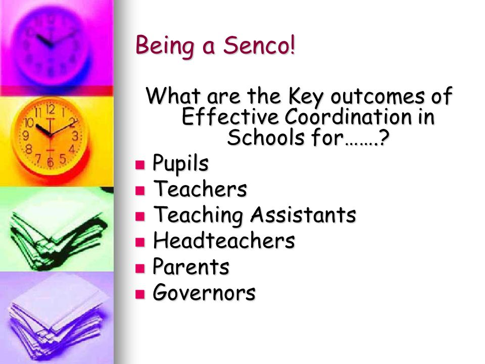 Being a Senco. What are the Key outcomes of Effective Coordination in Schools for……..