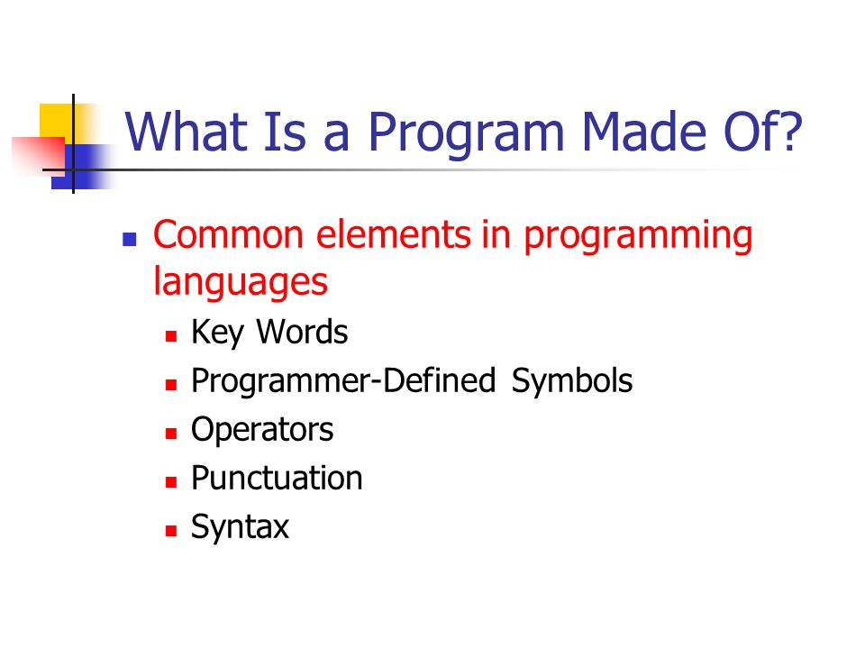 What Is a Program Made Of.