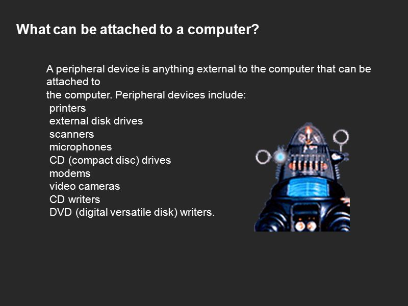 What can be attached to a computer.