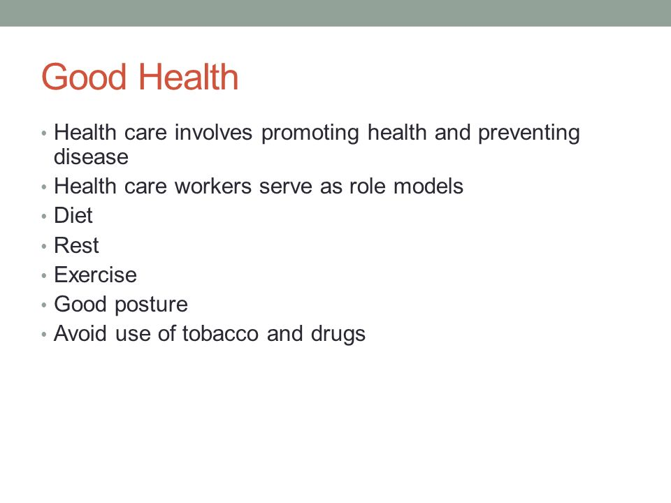 chapter personal and professional qualities of a health care  good health health care involves promoting health and preventing disease health care workers serve as role