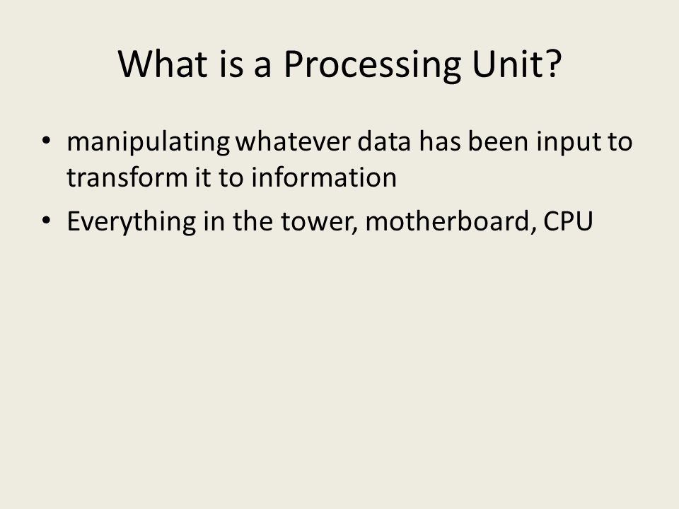 What is a Processing Unit.