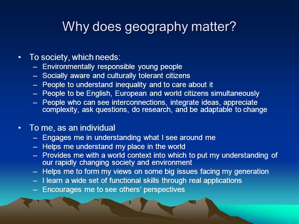 Why does geography matter.