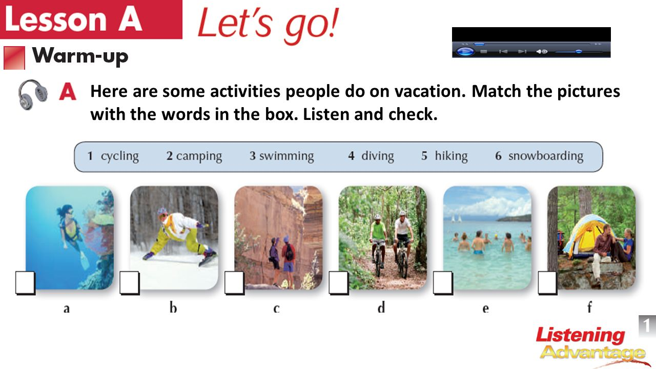 Here are some activities people do on vacation. Match the pictures with the words in the box.