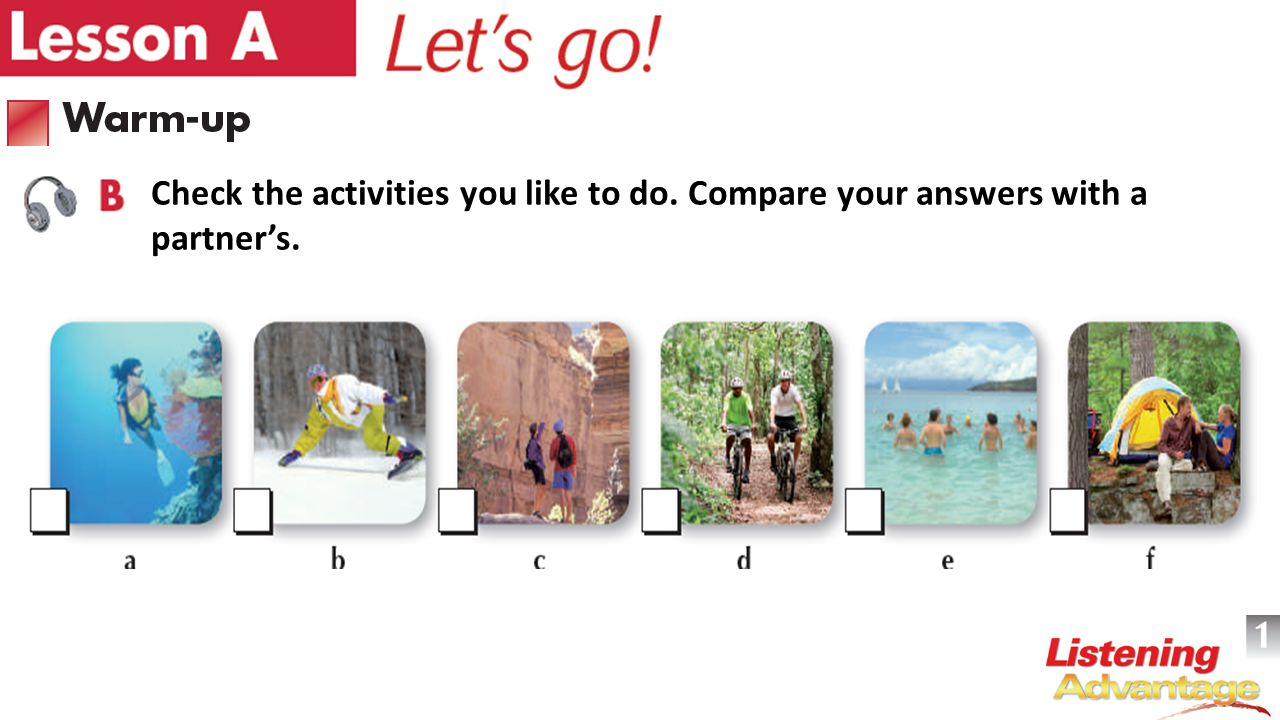 Check the activities you like to do. Compare your answers with a partner's.