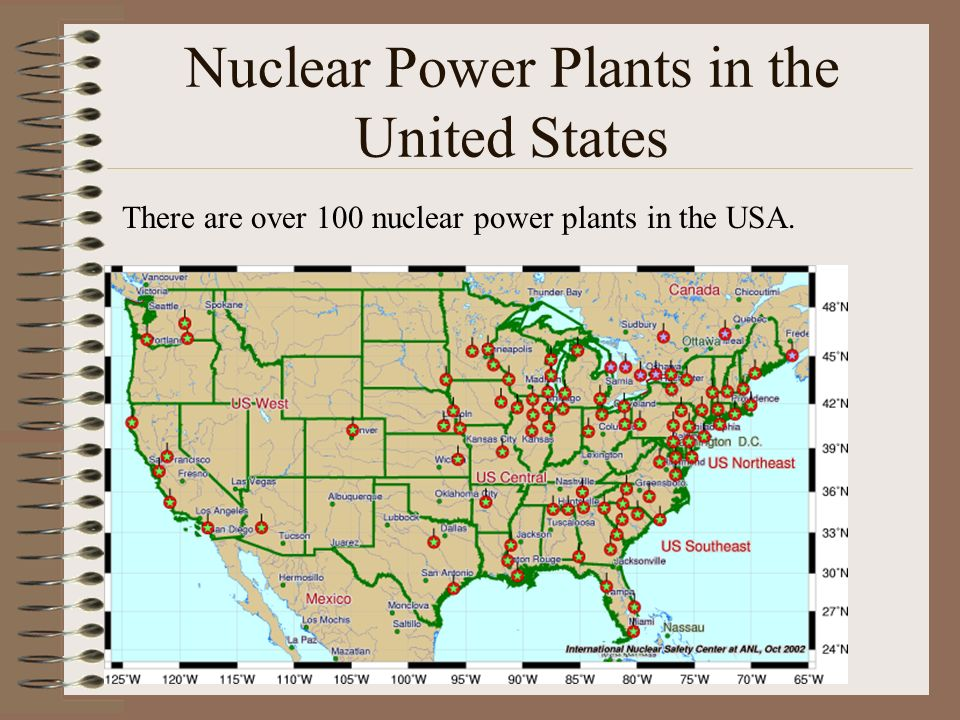 Nuclear Power Plants in the United States There are over 100 nuclear power plants in the USA.