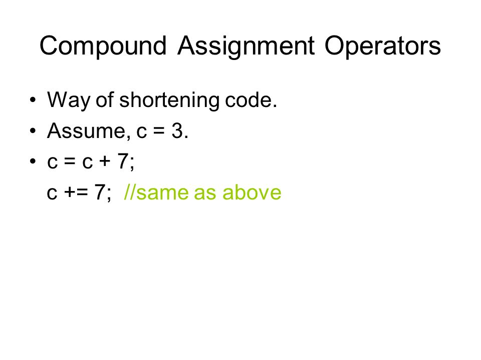 Compound Assignment Operators Way of shortening code.