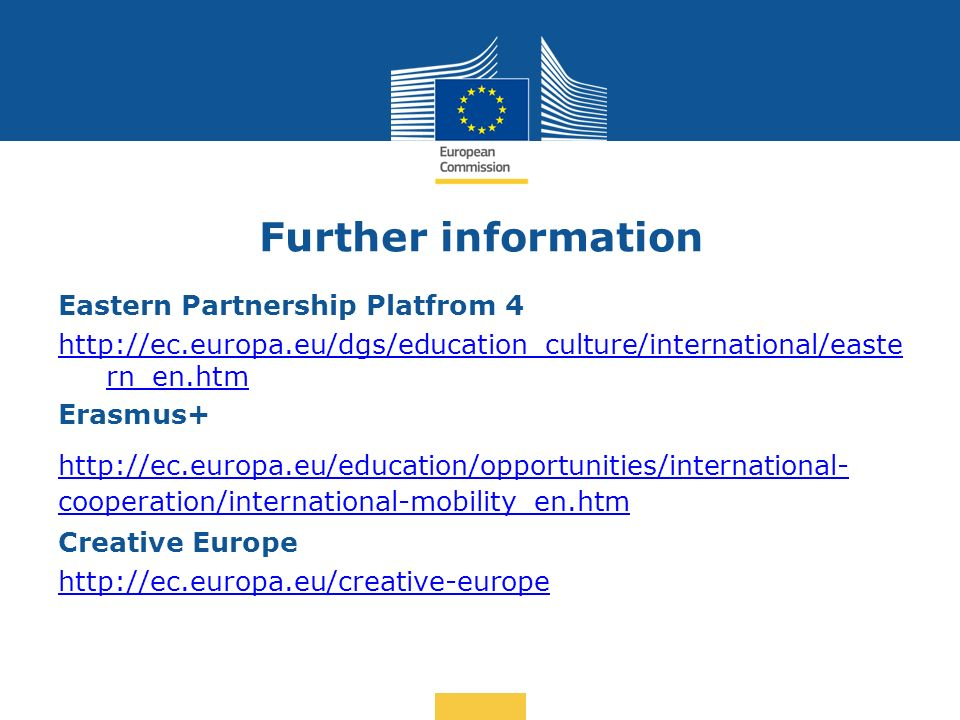 Date: in 12 pts Further information Eastern Partnership Platfrom 4   rn_en.htm Erasmus+   cooperation/international-mobility_en.htm Creative Europe