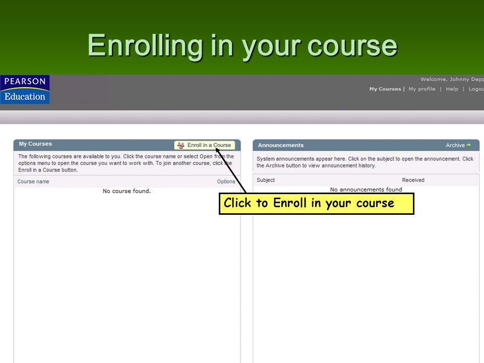 Enrolling in your course Click to Enroll in your course