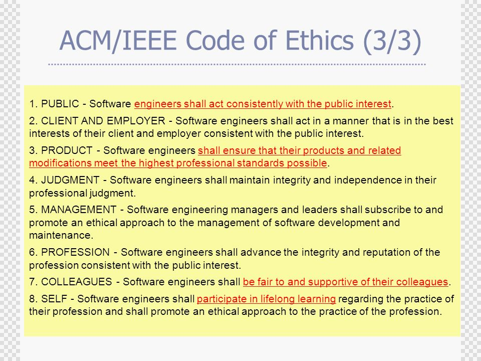 ACM/IEEE Code of Ethics (3/3) 1.